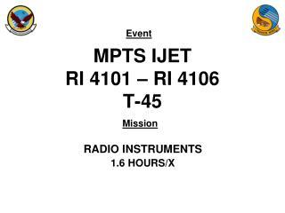 MPTS IJET RI 4101 – RI 4106 T-45