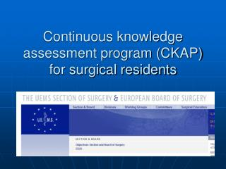 Continuous knowledge assessment program (CKAP) for surgical residents