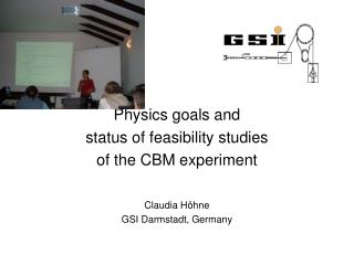 Physics goals and  status of feasibility studies  of the CBM experiment