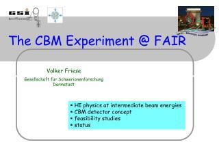 The CBM Experiment @ FAIR