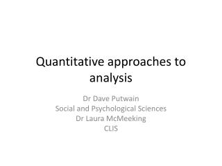 Quantitative approaches to analysis
