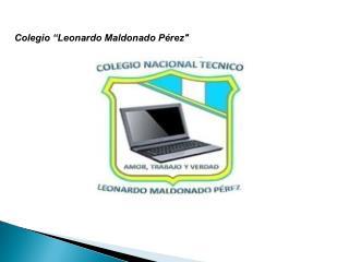 """Colegio """"Leonardo Maldonado Pérez"""""""