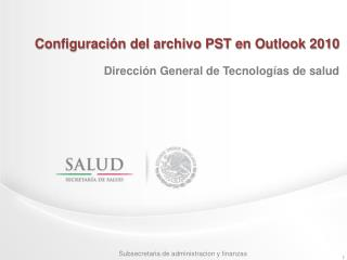 Configuración del archivo PST en Outlook 2010