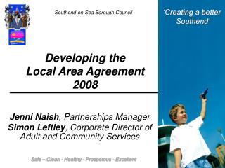 Developing the  Local Area Agreement  2008