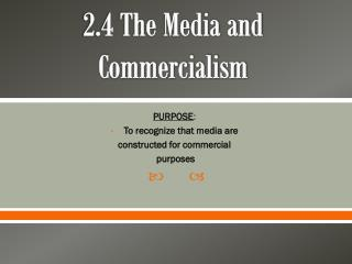 2.4 The Media and Commercialism