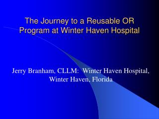 The Journey to a Reusable OR Program at Winter Haven Hospital