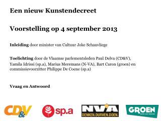 Een nieuw Kunstendecreet  Voorstelling op 4 september 2013