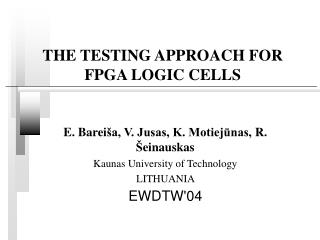 THE TESTING APPROACH FOR FPGA LOGIC CELLS
