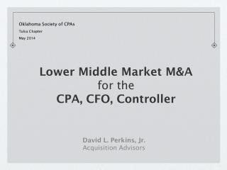 Lower Middle Market M&A  for the CPA, CFO, Controller