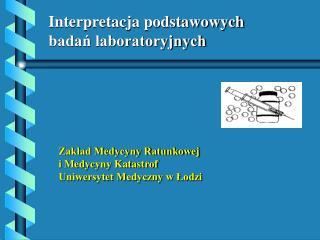 Interpretacja podstawowych  badań laboratoryjnych
