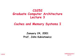 CS252 Graduate Computer Architecture Lecture 3 Caches and Memory Systems I
