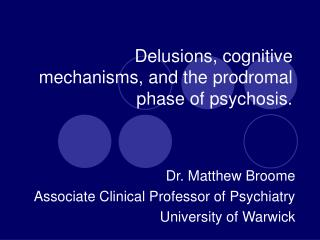 Delusions, cognitive mechanisms, and the prodromal phase of psychosis.