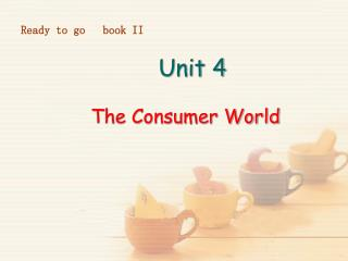 Unit 4 The Consumer World