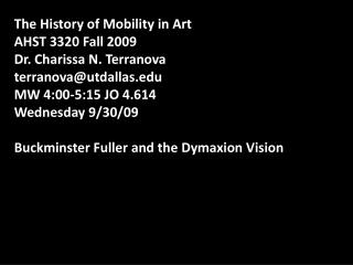 The History of Mobility in Art AHST 3320 Fall 2009 Dr. Charissa N. Terranova