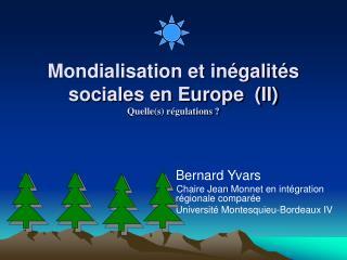 Mondialisation et inégalités sociales en Europe  (II) Quelle(s) régulations ?