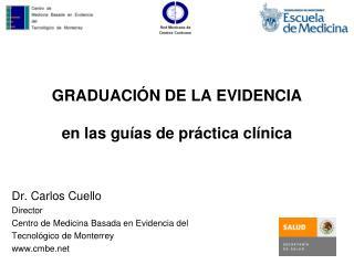 GRADUACIÓN DE LA EVIDENCIA en las guías de práctica clínica