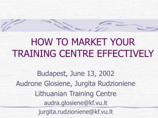 HOW TO MARKET YOUR TRAINING CENTRE EFFECTIVELY