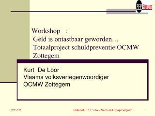 Workshop   :               Geld is ontastbaar geworden              Totaalproject schuldpreventie OCMW