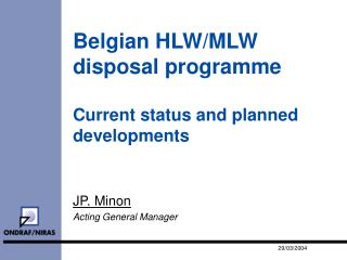 Belgian HLW/MLW disposal programme Current status and planned developments