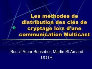 Les méthodes de distribution des clés de cryptage lors d'une communication Multicast