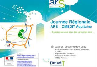Journée Régionale  ARS – OMEDIT Aquitaine «Engageons-nous pour des soins plus sûrs»