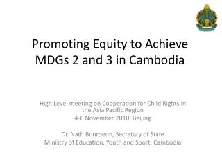 Promoting Equity to Achieve  MDGs 2 and 3 in Cambodia