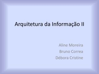 Arquitetura da Informa��o II