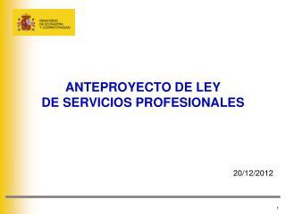 ANTEPROYECTO DE LEY  DE SERVICIOS PROFESIONALES