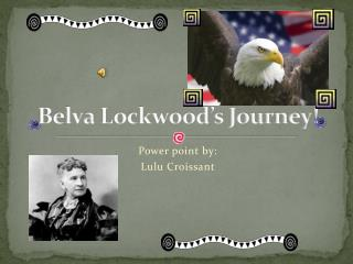 Belva  Lockwood's Journey!