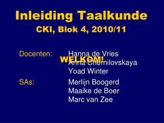 Inleiding Taalkunde  CKI, Blok 4, 2010