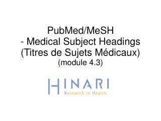PubMed/MeSH  - Medical Subject Headings (Titres de  Sujets Médicaux ) (module 4.3)