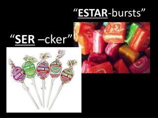 """"""" SER  –cker"""""""