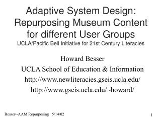 Howard Besser UCLA School of Education & Information newliteracies.gseis.ucla/