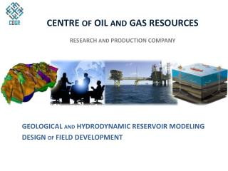 CENTRE  OF  OIL  AND  GAS RESOURCES RESEARCH  AND  PRODUCTION COMPANY