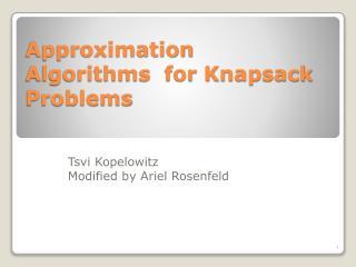 Approximation Algorithms  for Knapsack Problems