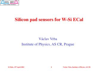 Silicon pad sensors for W-Si ECal