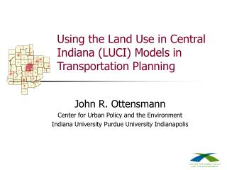 Using the Land Use in Central Indiana (LUCI) Models in Transportation Planning