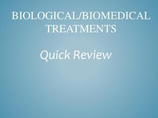 Biological/Biomedical Treatments