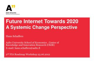 Future Internet Towards 2020  A Systemic Change Perspective