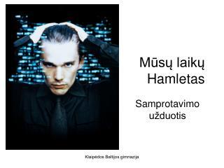 Mūsų laikų  Hamletas