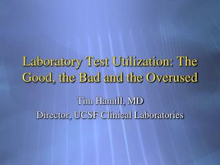 Laboratory Test Utilization: The Good, the Bad and the Overused