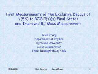 Kevin Zhang Department of Physics Syracuse University CLEO Collaboration Email: hzhang@phy.syr