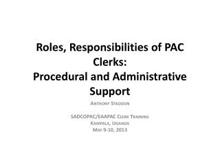 Roles, Responsibilities of PAC Clerks:  Procedural and Administrative Support