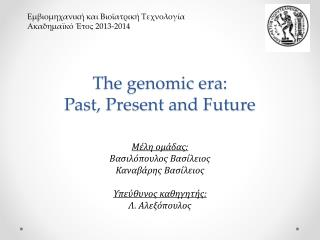 The genomic era:  Past, Present and Future