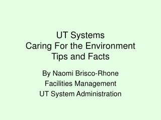 UT Systems Caring For the Environment Tips and Facts
