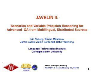 JAVELIN II Research Areas