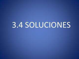 3.4 SOLUCIONES