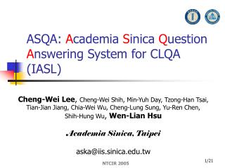 ASQA:  A cademia  S inica  Q uestion  A nswering System for CLQA (IASL)