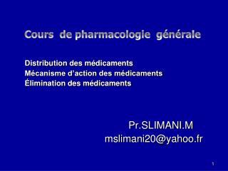 Distribution des médicaments Mécanisme d'action des médicaments  Élimination des médicaments