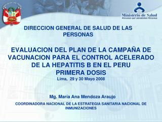 EVALUACION DEL PLAN DE LA CAMPA A DE VACUNACION PARA EL CONTROL ACELERADO DE LA HEPATITIS B EN EL PERU PRIMERA DOSIS Lim